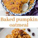 Baked pumpkin oatmeal pinnable image.