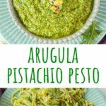 Arugula pistachio pesto pinnable image.