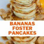 Bananas foster pancakes pinnable image.